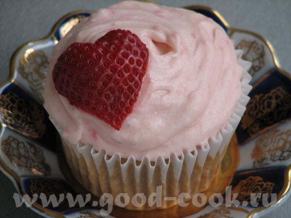 Strawberry Cupcakes-Клубничные Кексики по рецепту Марты Стюарт оригинал Тесто: 1/3 чашки пюрировано...