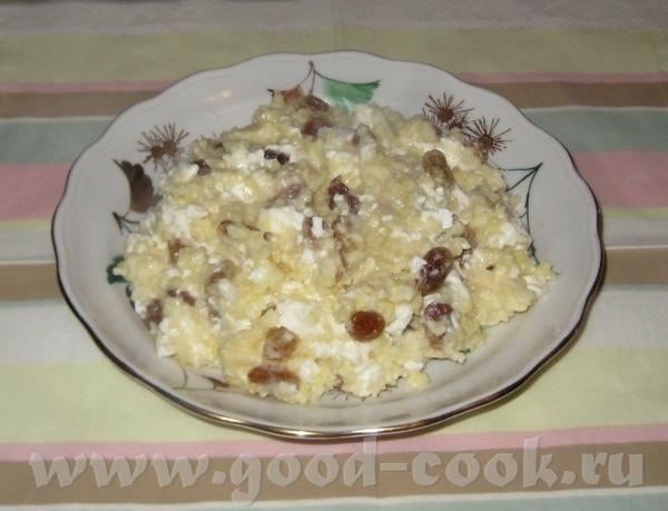 Вот на ужин приготовила блюдо от Пшенная каша с творогом и изюмом