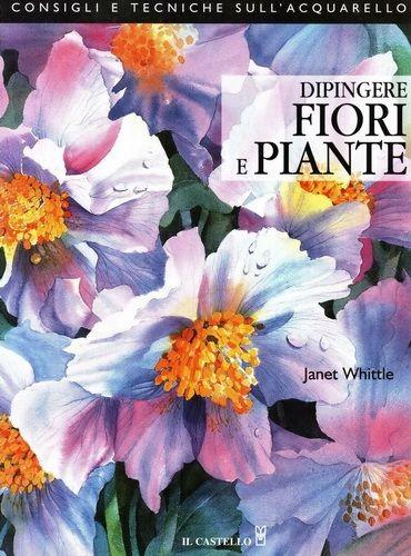 Dipingere Fiori e Piante / Рисование цветов и растений акварелью язык итальянский