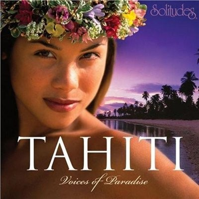 Dan Gibson's Solitudes - Tahiti - Voices of Paradise New Age | Mp3 | 320 kbps | 151 Mb | 2008 T...