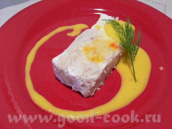 Рыбный террин с шафрановым соусом На 8 порций в качестве закуски: 350г филе белой рыбы (у меня - Ro...