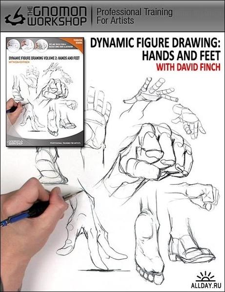 DYNAMIC FIGURE DRAWING: HANDS AND FEET WITH DAVID FINCH В этом обучающем DVD Дэвид Финч показывает...