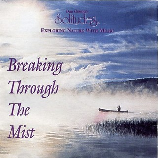 Dan Gibson's Solitudes - Breaking Through The Mist MP3 | 320 kbps | 117 Mb | 1990 Tracklist: 1...